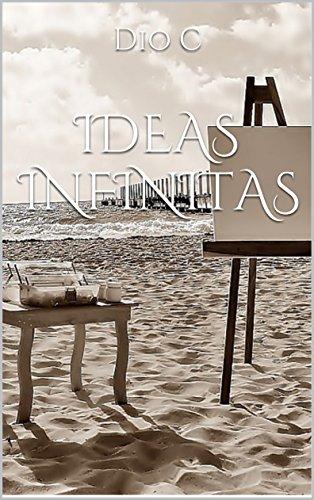 Descargar Libro Ideas Infinitas de Dio C