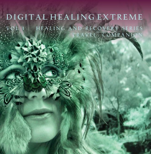 Recovery Series (Digital Healing Extreme Vol 1 Healing and Recovery Series - Travel Companion)