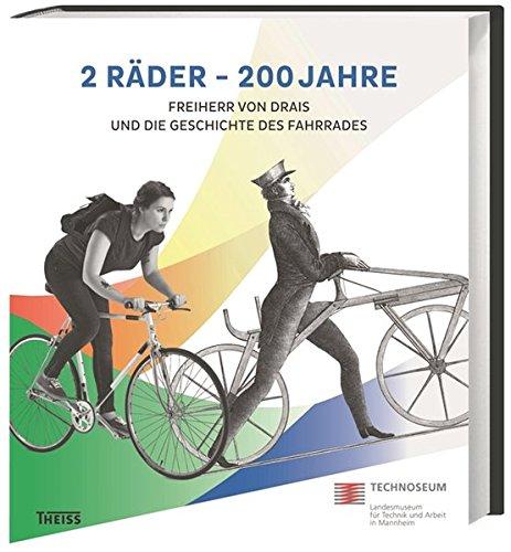 2 Räder - 200 Jahre: Freiherr von Drais und die Geschichte des Fahrrades -