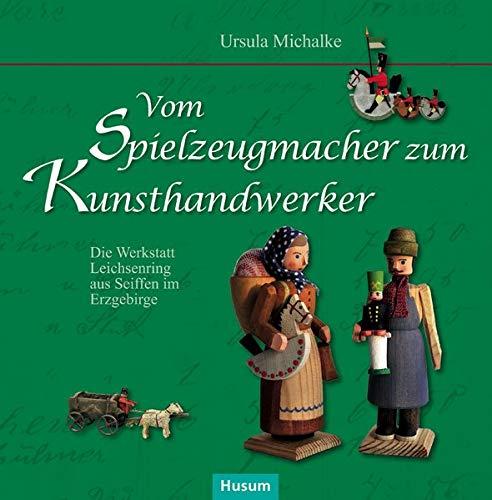 Vom Spielzeugmacher zum Kunsthandwerker: Die Werkstatt Leichsenring aus Seiffen im Erzgebirge