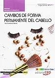 Manual EDICIÓN COLOR Cambios de forma permanente del cabello (MF0350_2). Certificados de profesionalidad. Peluquería (IMPQ0208).