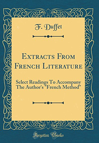 Extracts from French Literature: Select Readings to Accompany the Author's