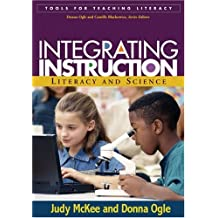 Integrating Instruction: Literacy and Science (Tools For Teaching Literacy)