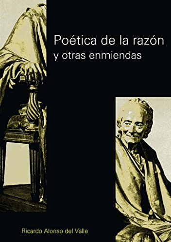 Poética de la razón y otras enmiendas por Ricardo Alonso Del Valle