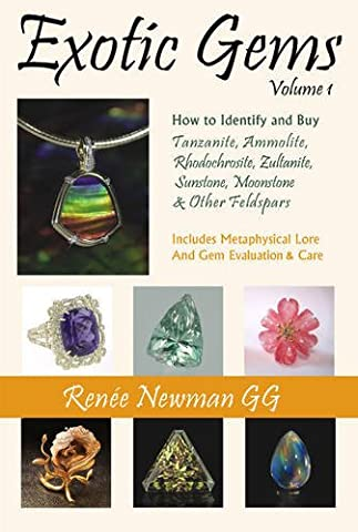 Exotic Gems: How to Identify and Buy Tanzanite, Ammolite, Rhodochrosite, Zultanite, Sunstone, Moonstone & Other Feldspars
