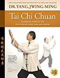 Tai Chi Chuan—Classical Yang Style: The Complete Long Form and Qigong
