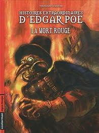 Histoires extraordinaires d'Edgar Poe, tome 3 : La mort rouge par Jean-Louis Thouard