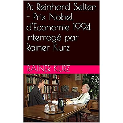 Pr. Reinhard Selten - Prix Nobel d'Economie 1994 interrogé par Rainer Kurz