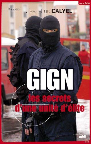 GIGN - Les secrets d'une unité d'élite