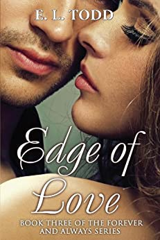 Edge of Love (Forever and Always #3) (English Edition) par [Todd, E. L.]