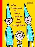 """Afficher """"Ma maman et mon papa ils sont magiciens"""""""