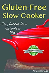 Gluten-Free Slow Cooker: Easy Recipes for a Gluten Free Diet (English Edition)
