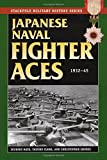 Japanese Naval Fighter Aces: 1932-45 (Stackpole Military History)