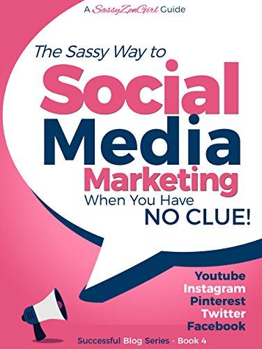 social-media-marketing-when-you-have-no-clue-youtube-instagram-pinterest-twitter-facebook-a-sassyzen