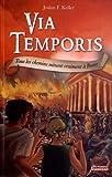 Via Temporis - tome 03 - Tous les chemins mènent vraiment à Rome (03)