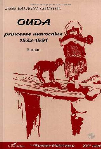 Ouda - princesse marocaine 1532-1591