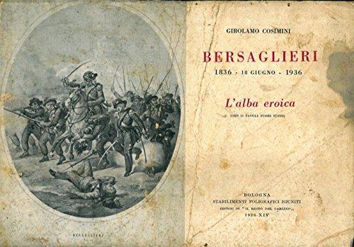 Bersaglieri 1836 - 18 giugno -1936. L'alba eroica.