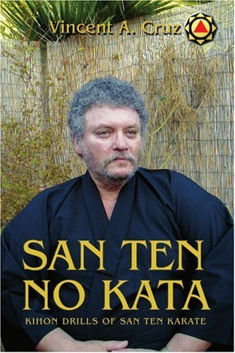san-ten-no-kata-kihon-drills-of-san-ten-karate-by-vincent-a-cruz-2-jun-2003-paperback