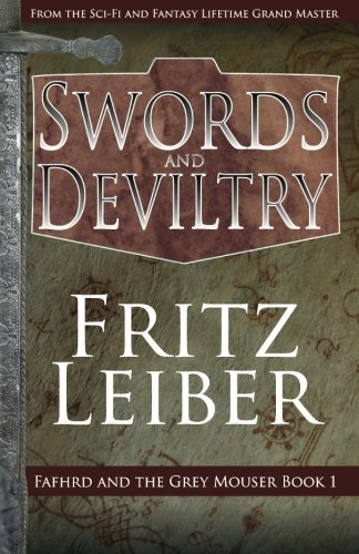 Swords and Deviltry (The Fafhrd and the Gray Mouser) (Volume 1) by Fritz Leiber (2014-10-07)