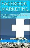 FACEBOOK MARKETING: Facebook Marketing Strategies & Methods 2015 (English Edition)