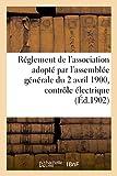 Telecharger Livres Reglement de l association adopte par l assemblee generale du 2 avril 1900 controle electrique (PDF,EPUB,MOBI) gratuits en Francaise