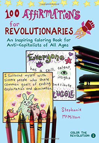 100-affirmations-for-revolutionaries-an-inspiring-coloring-book-for-anti-capitalists-of-all-ages-col