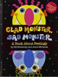 Glad Monster, Sad Monster: A Book about Feelings