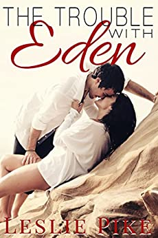 The Trouble With Eden (Paradise Series Book 1) by [Pike, Leslie]