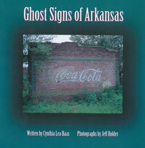 Ghost Signs of Arkansas (P) (Arkansas Showcase Series) -