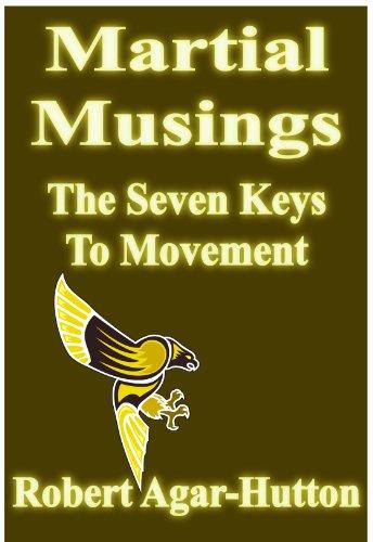 Martial Musings - The Seven Keys To Movement (English Edition) por Robert Agar-Hutton