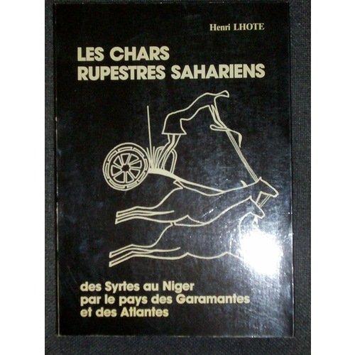 Les chars rupestres sahariens: Des Syrtes au Niger, par le pays des Garamantes et des Atlantes