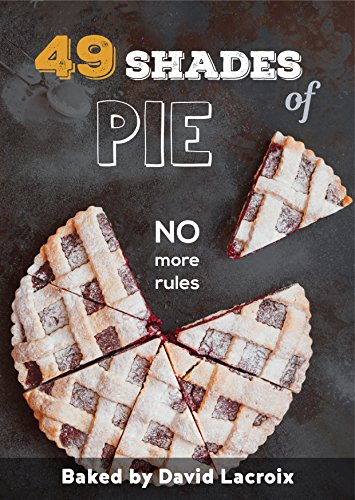 Mud Pie Dessert (49 Shades of Pie: No More Rules (English Edition))