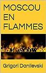 MOSCOU EN FLAMMES par Danilevski