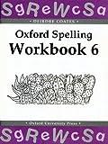Oxford Spelling Workbooks: Workbook 6