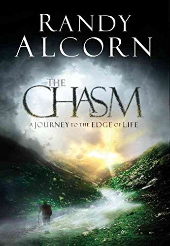 THE CHASM: A JOURNEY TO THE EDGE OF LIFE By Alcorn, Randy (Author) Hardcover on 08-Feb-2011