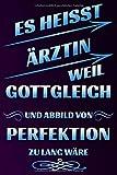 Es heisst ÄRZTIN weil gottgleich und Abbild von Perfektion zu lang wäre: Notizbuch   Journal   Tagebuch   Linierte Seite