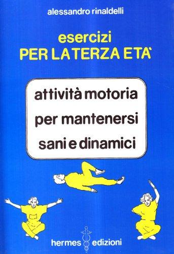 Esercizi per la terza età (Manuali Hermes) por Alessandro Rinaldelli