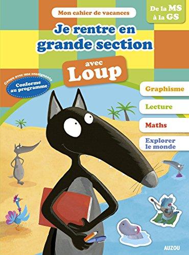 Cahier de vacances du Loup - Je rentre en grande section