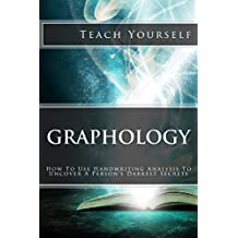 Graphology (Teach Yourself): How To Use Handwriting Analysis To Uncover A Person's Darkest Secrets (English Edition)
