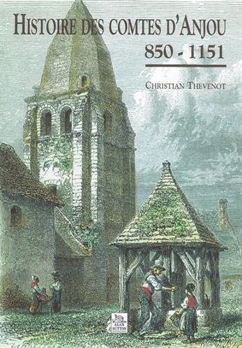 Histoire des Comtes d'Anjou (850-1151)
