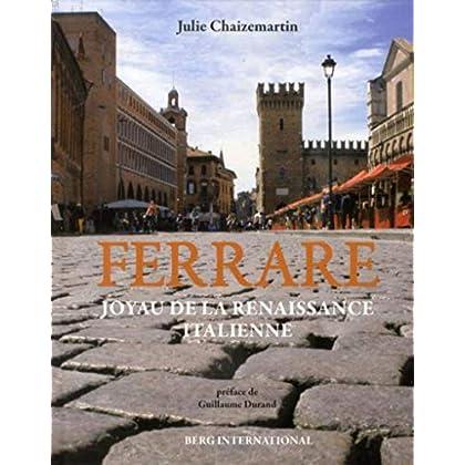 Ferrare: Joyau de la renaissance italienne.