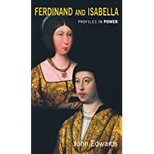 Ferdinand and Isabella (Profiles In Power)