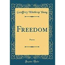 Freedom: Poems (Classic Reprint)