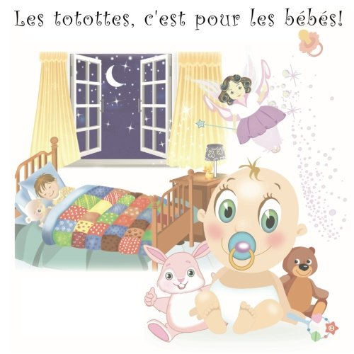 Les totottes, c'est pour les bébés!