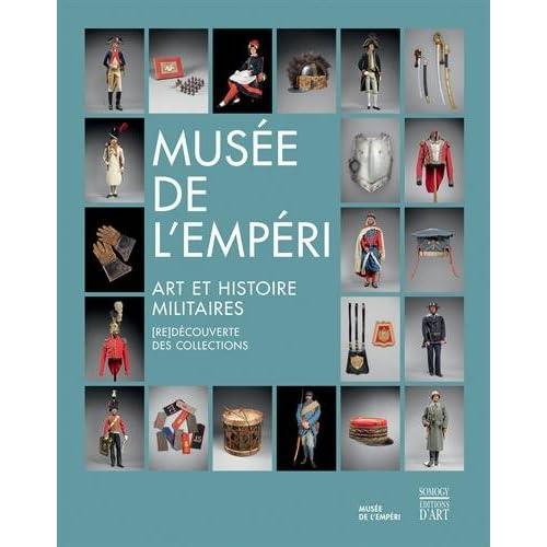 Musée de l'Empéri : Art et histoire militaires : (re)découverte des collections