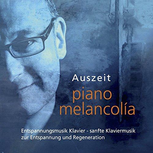 Auszeit Entspannungsmusik Klavier - Sanfte Klaviermusik Zur Entspannung Und Regeneration