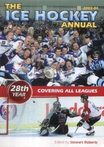 The Ice Hockey Annual 2003-04 por Stewart Roberts