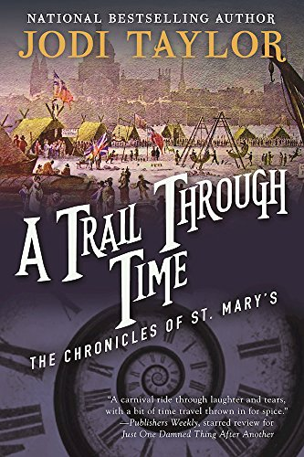A Trail Through Time: The Chronicles of St. Mary's Book Four