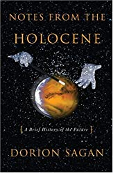Notes from the Holocene: A Brief History of the Future (Sciencewriters) by Dorion Sagan (2007-09-27)