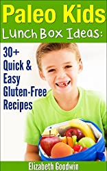 Paleo Kids Lunch Box Ideas: 30+ Quick & Easy Gluten-Free Recipes (English Edition)